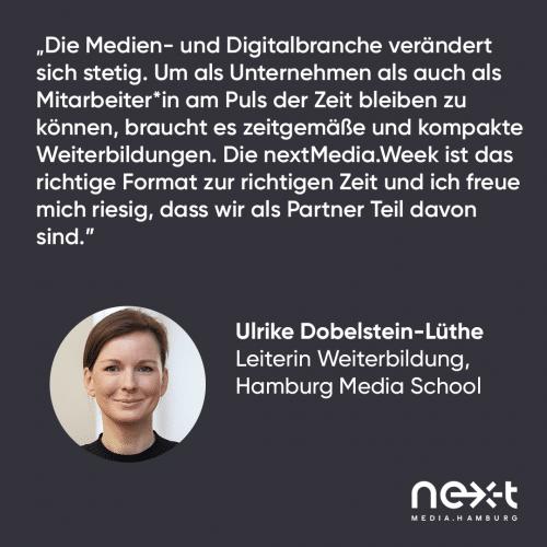 Statement von Ulrike Dobelstein-Lüthe, Leiterin Weiterbildung an der Hamburg Media School, zur nextMedia.Week